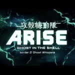 Anime: Ghost in the Shell Arise – Border:2 Ghost Whispers