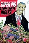 Super Pig: O Impaciente Inglês, de Mário Freitas, André Pereira e Bernardo Majer (Kingpin Books)