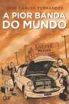 A Pior Banda do Mundo Vol. 1, de José Carlos Fernandes (Devir)