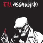 BD: Lançamento – Eu, Assassino