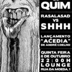 Eventos: FESTA de LANÇAMENTO de ACEDIA e os 500 PAUS com SMELL & QUIM e shhh… vs RASALASAD