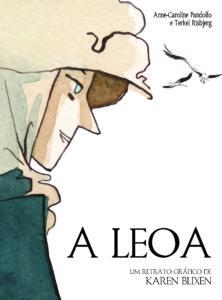 A LEOA: Um Retrato Gráfico de Karen Blixen Anne-Caroline Pandolfo (argumento) e Terkel Risbjerg (desenho)