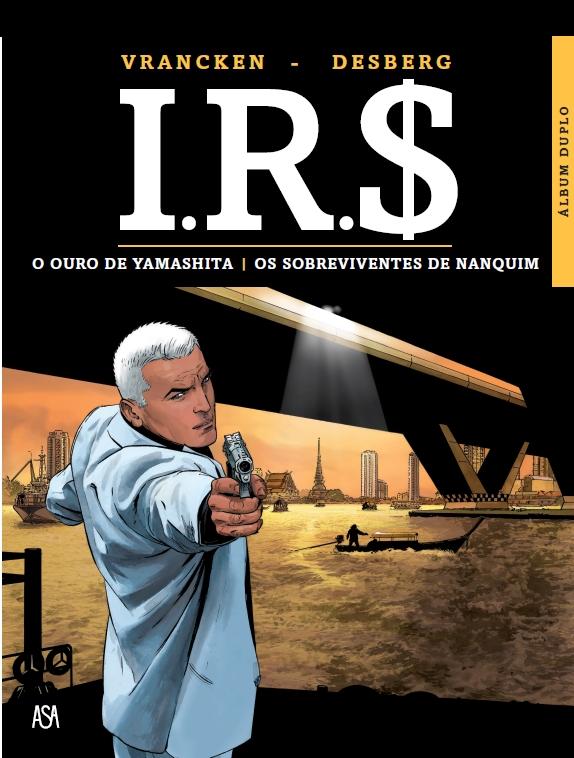 IR$ 7. O OURO DE YAMASHITA / OS SOBREVIVENTES DE NANQUIM