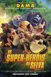 Os Super-Heróis da Selva - 19 de abril nos cinemas