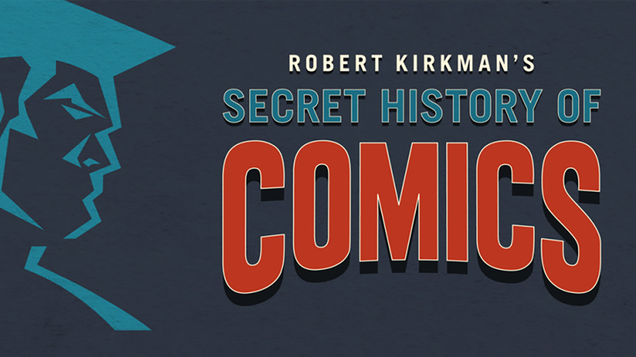 Robert Kirkman's Secret History of Comics