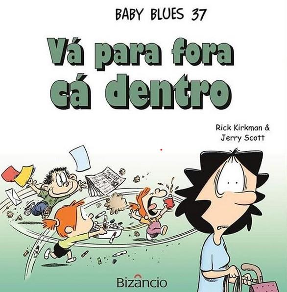 Baby Blues 37 – Vá para fora cá dentro!