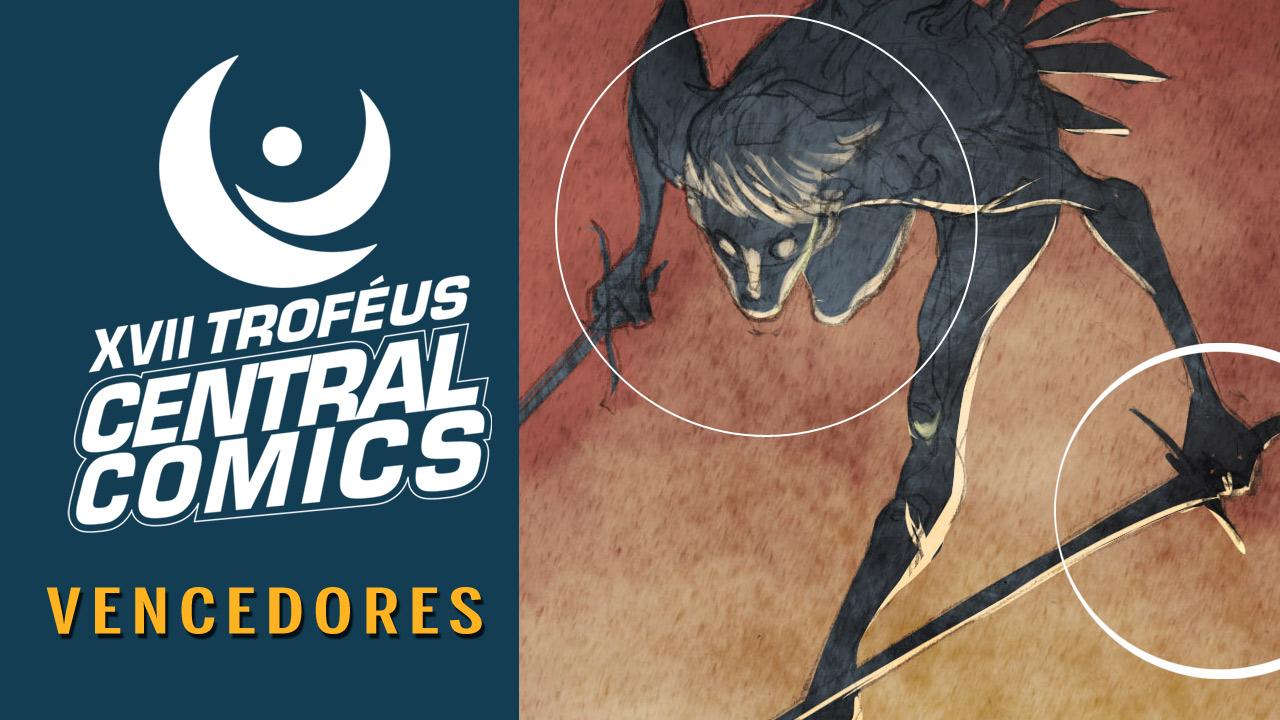 VENCEDORES: XVII Troféus Central Comics