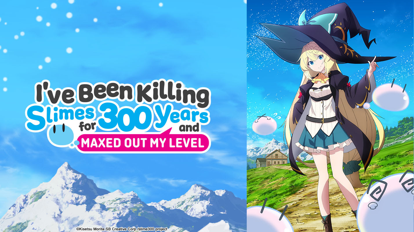 I've Been Killing Slimes for 300 Years and Maxed Out My Level